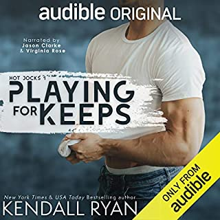 Playing for Keeps                   Written by:                                                                                                                                 Kendall Ryan                               Narrated by:                                                                                                                                 Jason Clarke,                                                                                        Virginia Rose                      Length: 6 hrs and 32 mins     1 rating     Overall 5.0