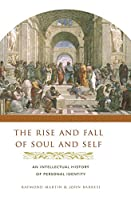 Rise And Fall of Soul And Self: An Intellectual History of Personal Identity