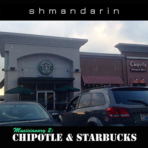 Shmandarin 'Musicianary 2: Chipotle & Starbucks' - Limited Edition CD Single