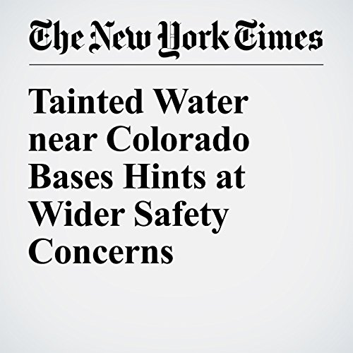 Tainted Water near Colorado Bases Hints at Wider Safety Concerns cover art