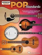Pop Standards - Strum Together: 70 Songs to Be Played with Any Combination of Ukulele, Baritone Ukulele, Guitar, Mandolin,...