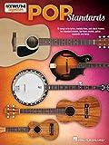 Pop Standards - Strum Together: 70 Songs to Be Played with Any Combination of Ukulele, Baritone Ukulele, Guitar, Mandolin, and Banjo:...