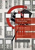 William Morris's Utopianism: Propaganda, Politics and Prefiguration (Palgrave Studies in Utopianism)