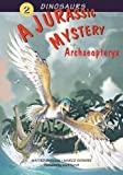 A Jurassic Mystery: Archaeopteryx Pull out Timline of the Dinosaurs World Poster included (v. 2)