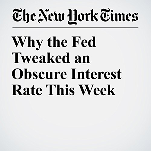 Why the Fed Tweaked an Obscure Interest Rate This Week copertina