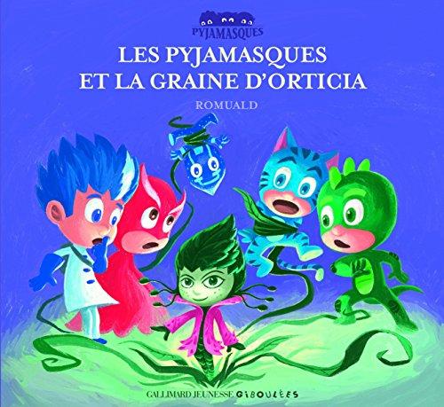 Les Pyjamasques et la graine d'Orticia (Les Pyjamasques - Giboulées)