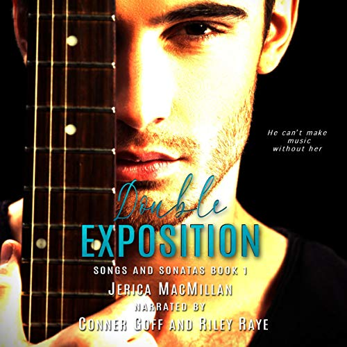 Double Exposition     Songs and Sonatas, Book 1              By:                                                                                                                                 Jerica MacMillan                               Narrated by:                                                                                                                                 Riley Raye,                                                                                        Conner Goff                      Length: 6 hrs and 35 mins     3 ratings     Overall 3.0