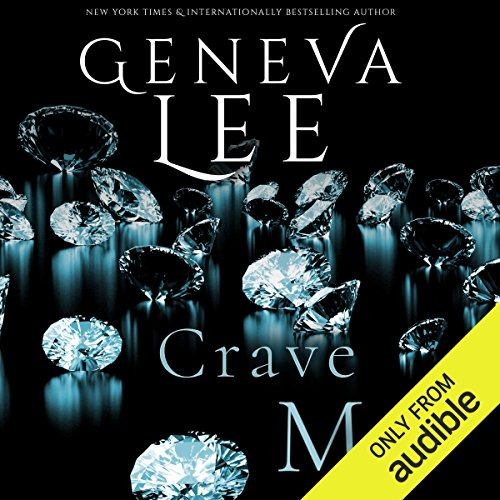 Crave Me                   By:                                                                                                                                 Geneva Lee                               Narrated by:                                                                                                                                 Victoria Aston,                                                                                        Roger Frisk                      Length: 7 hrs and 18 mins     Not rated yet     Overall 0.0