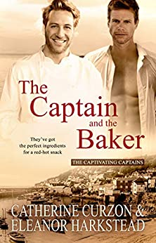 The Captain and the Baker (Captivating Captains) by [Catherine Curzon, Eleanor Harkstead]