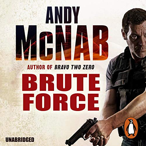 Brute Force     Nick Stone, Book 11              By:                                                                                                                                 Andy McNab                               Narrated by:                                                                                                                                 Paul Thornley                      Length: 10 hrs and 2 mins     10 ratings     Overall 4.3