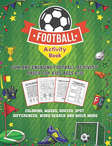 Football Activity Book: Fun and Engaging Football Activity Pages for Kids...
