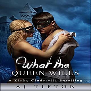 What the Queen Wills: A Genderswapped Cinderella Retelling audiobook cover art