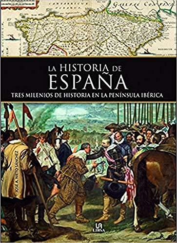 Historia de España: Tres Milenios de Historia en la Península Ibérica