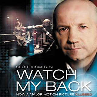 Watch My Back                   By:                                                                                                                                 Geoff Thompson                               Narrated by:                                                                                                                                 Simon Trinder                      Length: 12 hrs and 12 mins     29 ratings     Overall 4.6