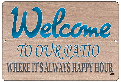 Rogue River Tactical Funny Sarcastic Metal Tin Sign Wall Decor Man Cave Bar Welcome to Our Patio Happy Hour