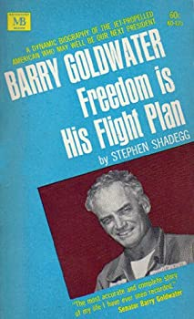 Paperback Barry Goldwater: Freedom is His Flight Plan Book