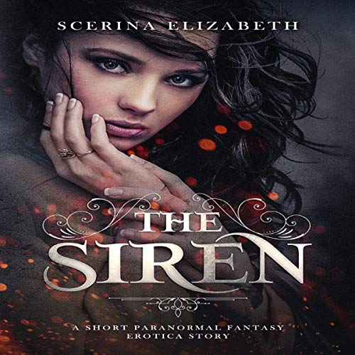 The Siren     A Short Paranormal Fantasy Erotica Story              By:                                                                                                                                 Scerina Elizabeth                               Narrated by:                                                                                                                                 Michelle Jones                      Length: 33 mins     Not rated yet     Overall 0.0