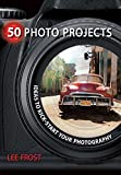 50 Photo Projects: Ideas to Kick- Start Your...