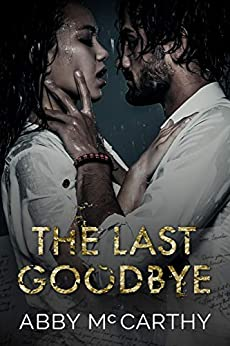 The Last Goodbye by [Abby McCarthy]