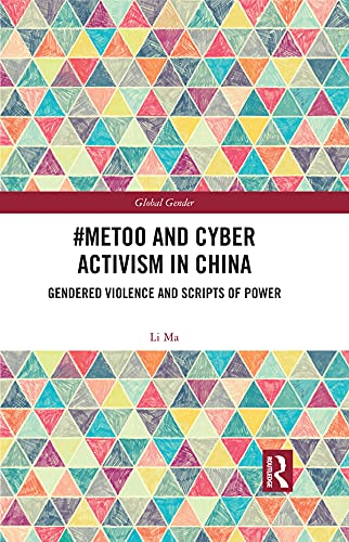 #MeToo and Cyber Activism in China: Gendered Violence and Scripts of Power (Global Gender) (English Edition)