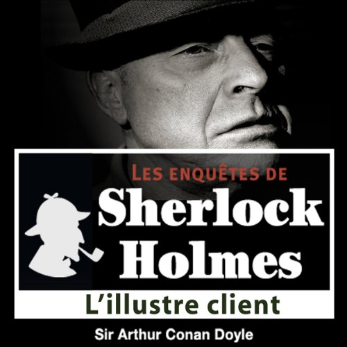 Couverture de L'illustre client (Les enquêtes de Sherlock Holmes 57)
