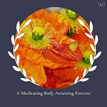 A Meditating Body Attaining Fortune
