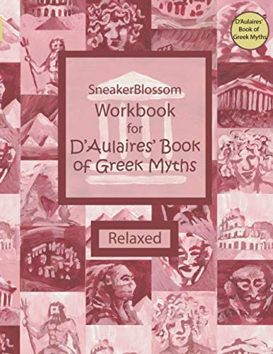 Workbook for D'Aulaires' Book of Greek Myths - Relaxed (SneakerBlossom Ancient History)