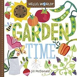 Hello, World! Garden Time by [Jill McDonald]