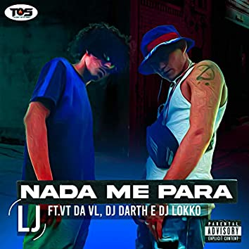 Nada me para (feat. VT da VL, DJ Darth & DJ Lokko)
