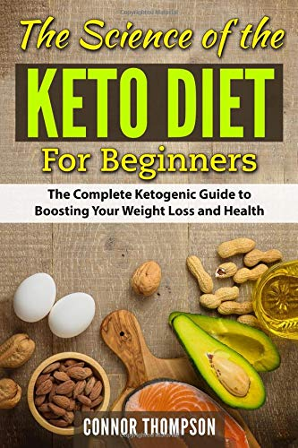 The Science of the Keto Diet for Beginners: The Complete Ketogenic Guide to Boosting Your Weight Loss and Health 2