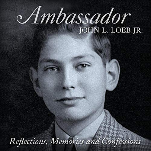 Reflections, Memories and Confessions Audiobook By John L. Loeb Jr cover art