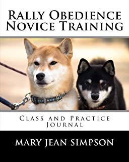 Rally Obedience Novice Training: Class and Practice Journal