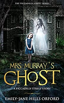 Book cover image for Mrs. Murray's Ghost: The Piccadilly Street Series Book 1