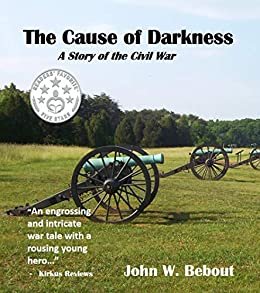 Book cover image for The Cause of Darkness-- A Story of the Civil War