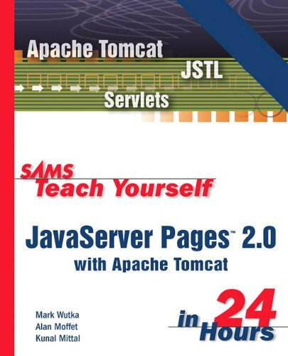Sams Teach Yourself JavaServer Pages 2.0 with Apache Tomcat in 24 Hours, Complete Starter Kit: JAVASERV PAGES 2.0 APACHE _3 (English Edition)