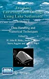 Tracking Environmental Change Using Lake Sediments: Data Handling and Numerical Techniques (Developments in Paleoenvironmental Research)