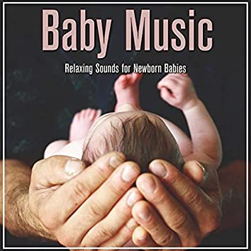 Baby Music: Relaxing Sounds for Newborn Babies