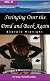 Swinging Over the Pond and Back Again: CROSS VENTILATION (Sharing Midnight Book 8) (English Edition)