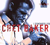 I Remember You - The Legacy Vol. 2 by Chet Baker (2002-04-16)