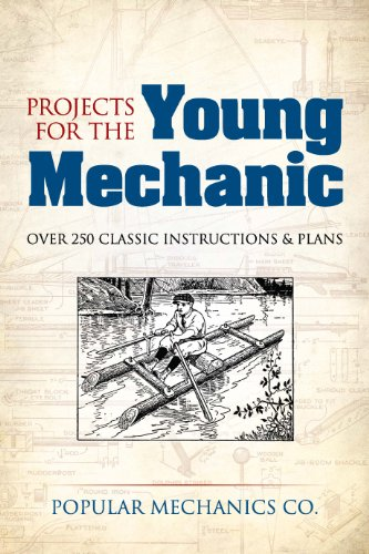 Projects for the Young Mechanic: Over 250 Classic Instructions & Plans (Dover Children's Activity Books) by [Popular Mechanics Co.]