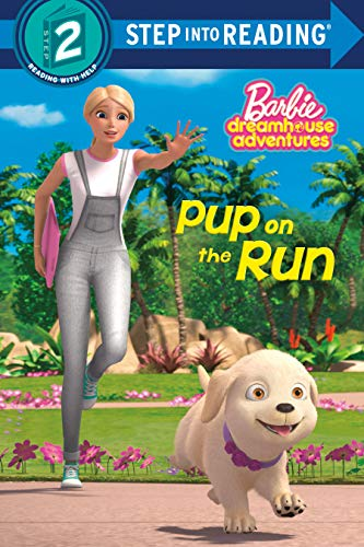 Pup on the Run (Barbie) (Barbie Dreamhouse Adventures: Step into Reading, Step...