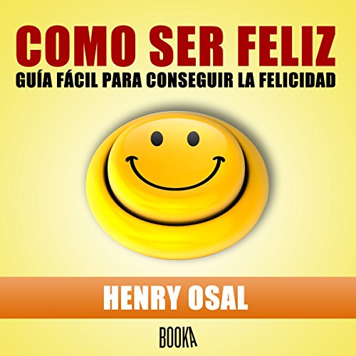 Como Ser Feliz [How to Be Happy] audiobook cover art