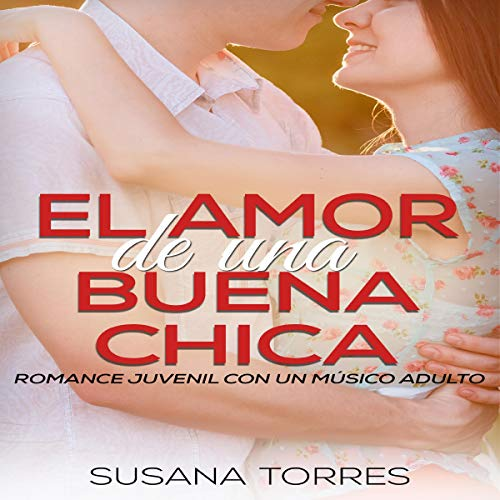 El Amor de una Buena Chica: Romance Juvenil con un Músico Adulto [The Love of a Good Girl: Youth Romance with an Adult Musician]  By  cover art