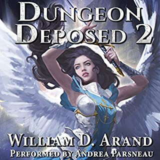Dungeon Deposed: Book 2                   Written by:                                                                                                                                 William D. Arand                               Narrated by:                                                                                                                                 Andrea Parsneau                      Length: 13 hrs and 13 mins     8 ratings     Overall 4.8