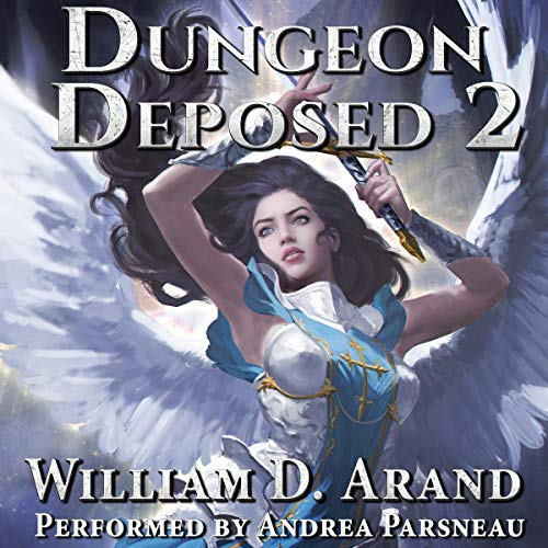 Dungeon Deposed: Book 2                   Written by:                                                                                                                                 William D. Arand                               Narrated by:                                                                                                                                 Andrea Parsneau                      Length: 13 hrs and 13 mins     Not rated yet     Overall 0.0