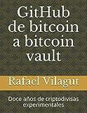 GitHub de bitcoin a bitcoin vault: Doce años de criptodivisas experimentales