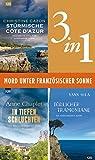 Mord unter französischer Sonne (3in1-Bundle): Stürmische Côte d'Azur - In tiefen Schluchten - Tödlicher Tramontane (German Edition)