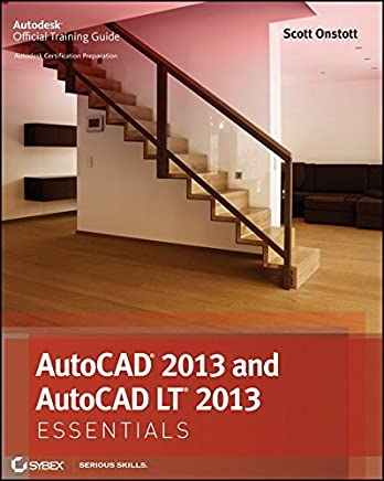 [(AutoCAD 2013 and AutoCAD LT 2013 Essentials)] [By (author) Scott Onstott] published on (May, 2012)