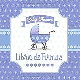 Baby Shower Libro de Firmas: Cochecito de Bebé - Libro de Invitados Para Baby Shower, Autógrafos, Mensajes Para Los Padres, Deseos Para El Bebé, Álbum de Fotos y Bitácora de Regalos