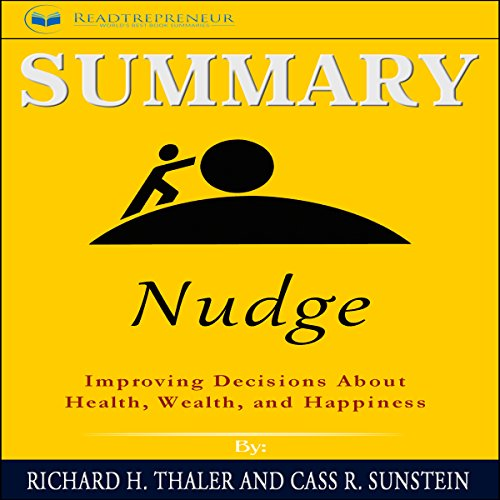 Summary: Nudge: Improving Decisions About Health, Wealth, and Happiness audiobook cover art